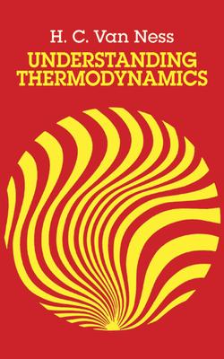 Understanding Thermodynamics - Ness, H C Van