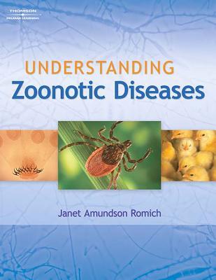 Understanding Zoonotic Diseases - Romich, Janet Amundson
