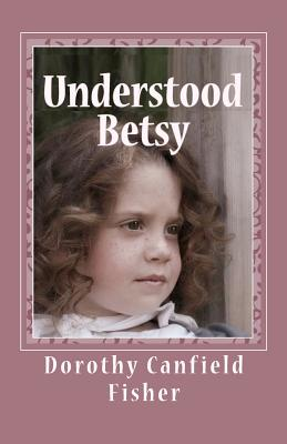 Understood Betsy - Fisher, Dorothy Canfield