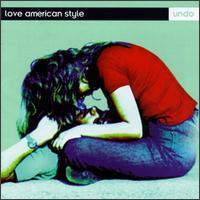 Undo - Love American Style