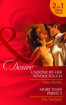 Undone by Her Tender Touch/More Than Perfect - Banks, Maya, and Leclaire, Day
