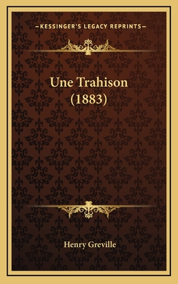 Une Trahison - Greville, Henry