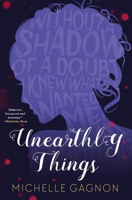 Unearthly Things - Gagnon, Michelle
