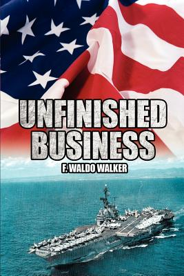 Unfinished Business - Walker, F Waldo