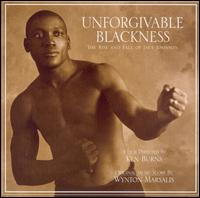 Unforgivable Blackness: The Rise and Fall of Jack Johnson - Wynton Marsalis