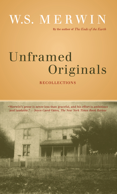 Unframed Originals: Recollections - Merwin, W S