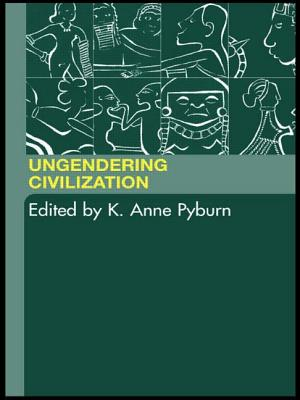 Ungendering Civilization - Pyburn, K Anne