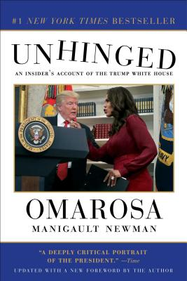 Unhinged: An Insider's Account of the Trump White House - Manigault Newman, Omarosa