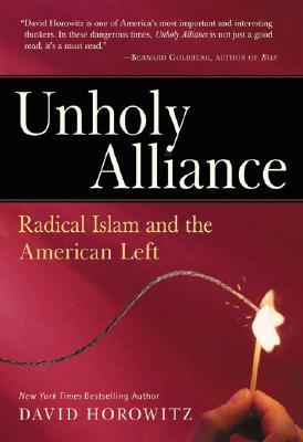 Unholy Alliance: Radical Islam and the American Left - Horowitz, David