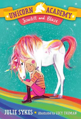 Unicorn Academy #2: Scarlett and Blaze - Sykes, Julie