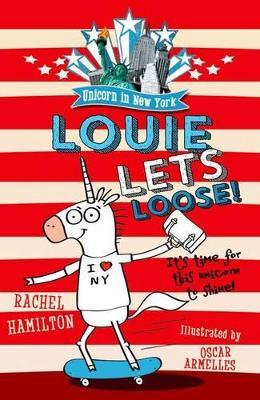 Unicorn in New York: Louie Lets Loose! - Hamilton, Rachel