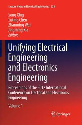 Unifying Electrical Engineering and Electronics Engineering: Proceedings of the 2012 International Conference on Electrical and Electronics Engineering - Xing, Song (Editor)