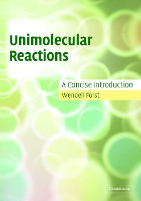 Unimolecular Reactions: A Concise Introduction - Forst, Wendell