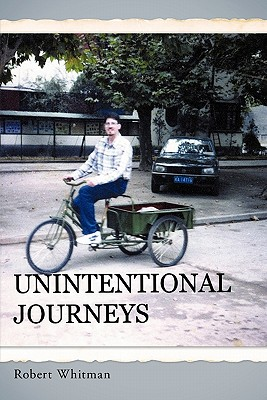 Unintentional Journeys - Whitman, Robert