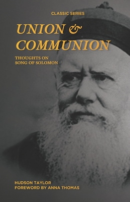 Union & Communion: Thoughts on Song of Solomon - Thomas, Anna (Foreword by), and Taylor, Hudson