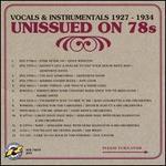 Unissued on 78s: Vocals & Instrumentals 1927-1934