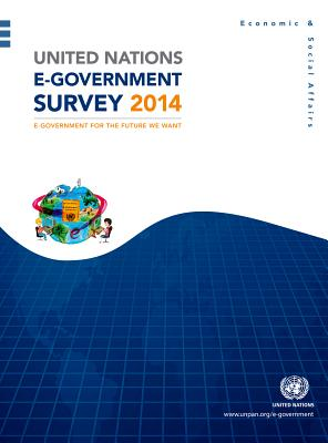 United Nations E-Government Survey 2014: E-Government for the Future We Want - United Nations Publications (Editor)
