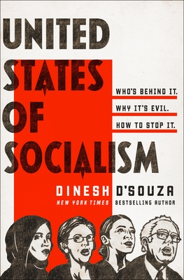 United States of Socialism: Who's Behind It. Why It's Evil. How to Stop It. - D'Souza, Dinesh