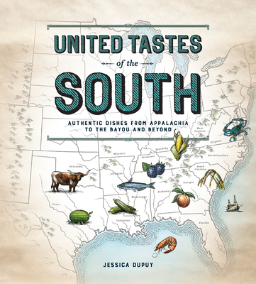 United Tastes of the South (Southern Living): Authentic Dishes from Appalachia to the Bayou and Beyond - Dupuy, Jessica