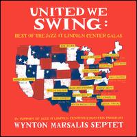United We Swing: Best of the Jazz at Lincoln Center Galas - Wynton Marsalis