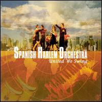 United We Swing - Spanish Harlem Orchestra