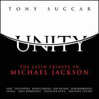 Unity: The Latin Tribute to Michael Jackson - Tony Succar