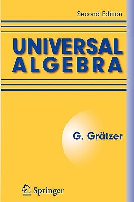 Universal Algebra - Gratzer, George