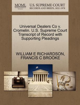 Universal Dealers Co V. Cromelin. U.S. Supreme Court Transcript of Record with Supporting Pleadings - Richardson, William E, and Brooke, Francis C