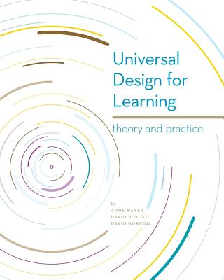 Universal Design for Learning: Theory and Practice - Gordon, David, and Meyer, Anne, Edd, and Rose, David H, Edd