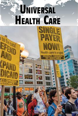 Universal Health Care - Heitkamp, Kristina Lyn (Editor)