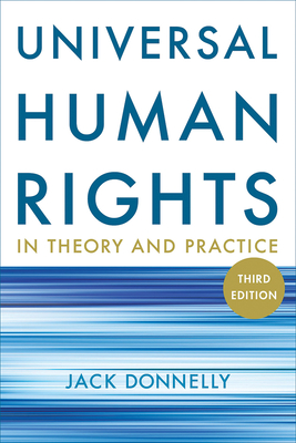 Universal Human Rights in Theory and Practice - Donnelly, Jack