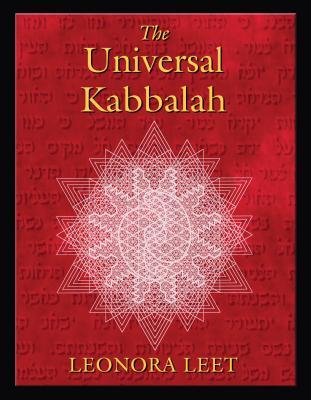 Universal Kabbalah - Leet, Leonora, PH.D., and Leet, PH D