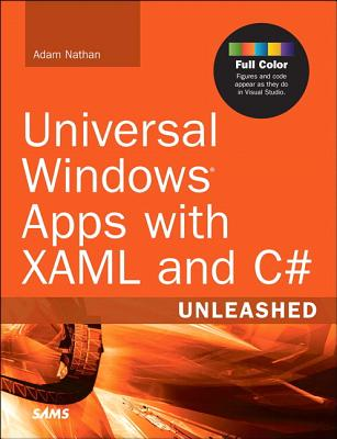 Universal Windows Apps with Xaml and C# Unleashed - Nathan, Adam