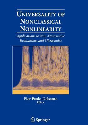 Universality of Nonclassical Nonlinearity: Applications to Non-Destructive Evaluations and Ultrasonics - Delsanto, Pier Paolo (Editor)