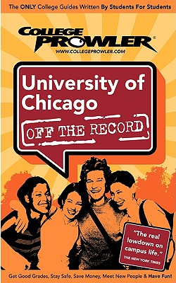 University of Chicago (College Prowler Guide) - Steinman, Joshua