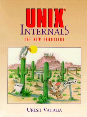 UNIX Internals: The New Frontiers - Vahalia, Uresh