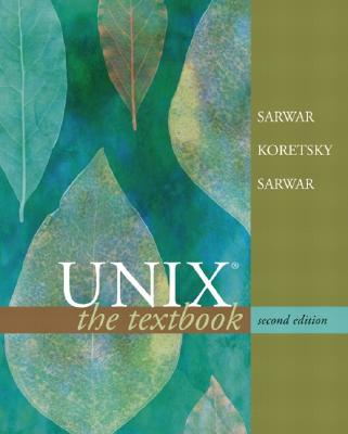 Unix: The Textbook - Sarwar, Syed Mansoor, and Koretsky, Robert, and Sarwar, Syed Aqeel