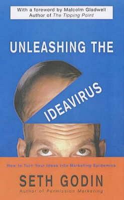 Unleashing the Ideavirus - Godin, Seth