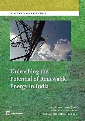 Unleashing the Potential of Renewable Energy in India - Sargsyan, Gevorg, and Bhatia, Mikul, and Banerjee, Sudeshna Ghosh