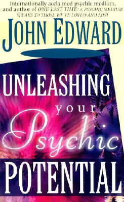 Unleashing Your Psychic Potential - Edward, John