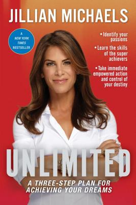Unlimited: A Three-Step Plan for Achieving Your Dreams - Michaels, Jillian
