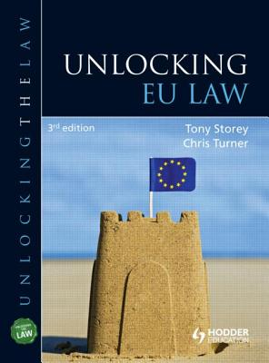 Unlocking EU Law - Storey, Tony, and Turner, Chris, and Martin, Jacqueline (Series edited by)