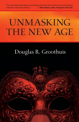 Unmasking the New Age: A Guide for Good Groups - Groothuis, Douglas R