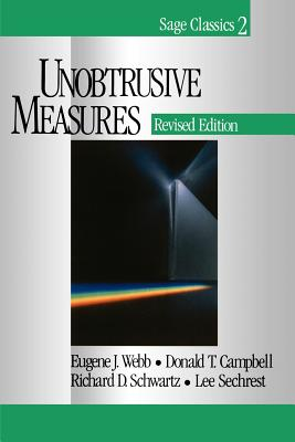 Unobtrusive Measures - Webb, Eugene J, Dr., and Campbell, Donald T, Dr., PhD, and Schwartz, Richard D