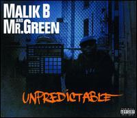 Unpredictable - Malik B/Mr. Green