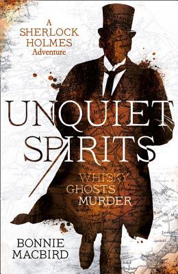 Unquiet Spirits: Whisky, Ghosts, Murder - MacBird, Bonnie