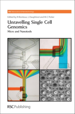 Unravelling Single Cell Genomics: Micro and Nanotools - Bontoux, Nathalie (Editor), and Potier, Marie-Claude (Editor), and Dauphinot, Luce (Editor)