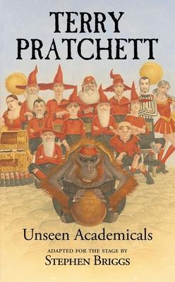 Unseen Academicals - Pratchett, Terry, and Briggs, Stephen