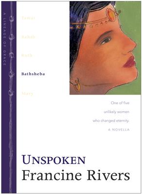 Unspoken: Bathsheba - Rivers, Francine