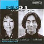 Unsuk Chin: Rocaná; Violin Concerto